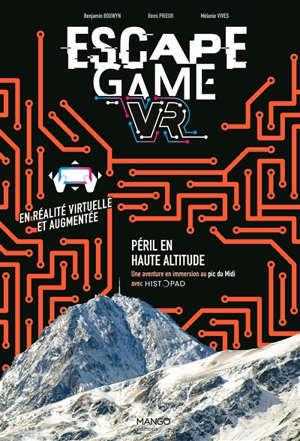 Escape game VR : péril en haute altitude : une aventure en immersion au pic du Midi avec HistoPad