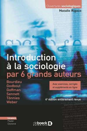 Introduction à la sociologie par 6 grands auteurs : Bourdieu, Godbout, Goffman, Sennett, Tönnies, Weber