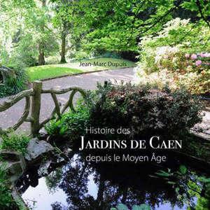 Histoire des jardins de Caen depuis le Moyen Age