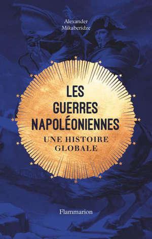 Les guerres napoléoniennes : une histoire globale