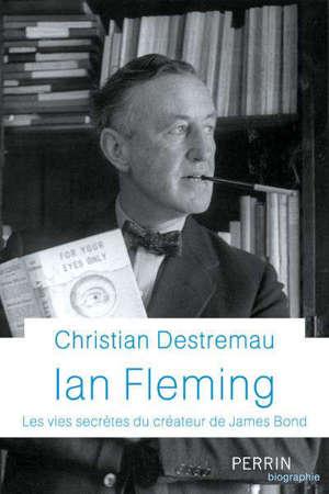 Ian Fleming : les vies secrètes du créateur de James Bond
