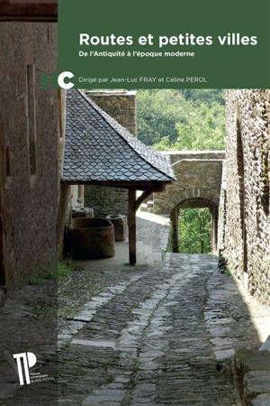 Routes et petites villes : de l'Antiquité à l'époque moderne