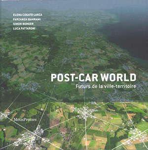 Post-car world : futurs de la ville-territoire