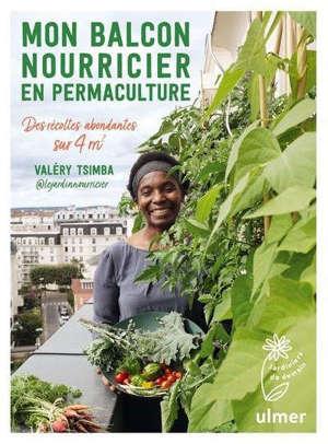 Mon balcon nourricier en permaculture : des récoltes abondantes sur 4 m2