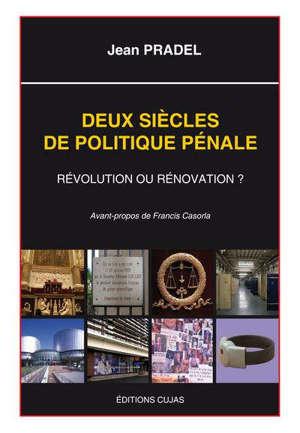 Deux siècles de politique pénale : révolution ou rénovation?
