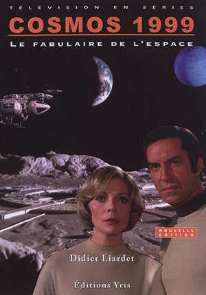Cosmos 1999 : le fabulaire de l'espace