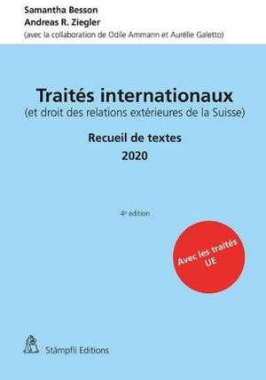 Traités internationaux (et droit des relations extérieures de la Suisse) : recueil de textes 2020