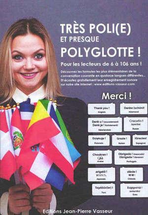 Très poli(e) et presque polyglotte !