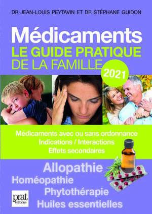 Médicaments : le guide pratique de la famille 2021 : médicaments avec ou sans ordonnance, indications-interactions, effets secondaires