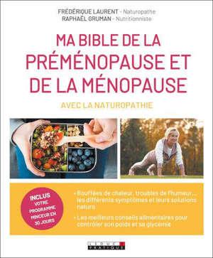 Ma bible de la préménopause et de la ménopause avec la naturopathie