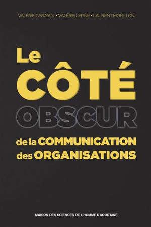 Le côté obscur de la communication des organisations
