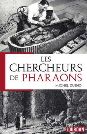 Les chercheurs de pharaons - Michel Duino