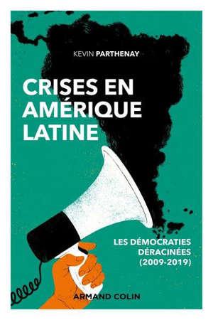 Crises en Amérique latine : les démocraties déracinées (2009-2019)