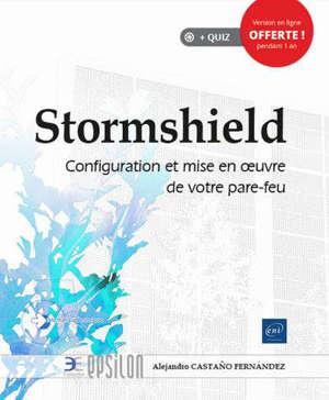 Stormshield : configuration et mise en oeuvre de votre pare-feu