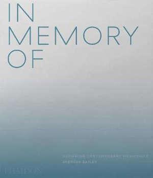 In memory of : designing contemporary memorials