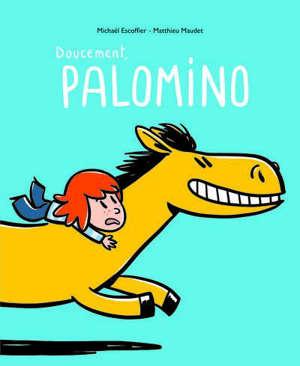 Doucement, Palomino