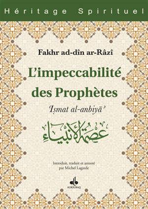 L'impeccabilité des prophètes = Ismat al-anbiyâ