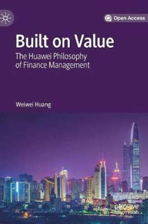 Built on Value: The Huawei Philosophy of Finance Management - 1st ed. 2019