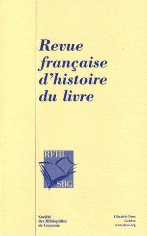 Revue française d'histoire du livre. n° 141