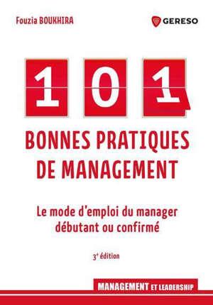 101 bonnes pratiques de management : le mode d'emploi du manager débutant ou confirmé