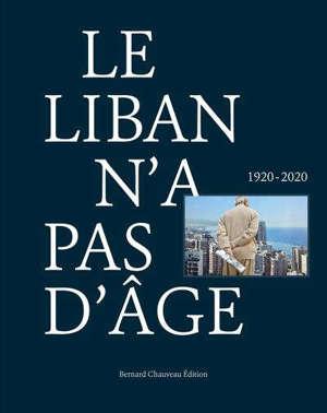 Le Liban n'a pas d'âge : 1920-2020