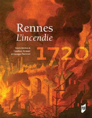 Rennes : 1720 : l'incendie