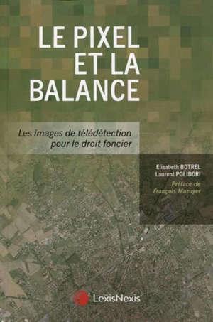 Le pixel et la balance : les images de télédétection pour le droit foncier