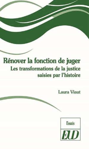 Rénover la fonction de juger : les transformations de la justice saisies par l'histoire
