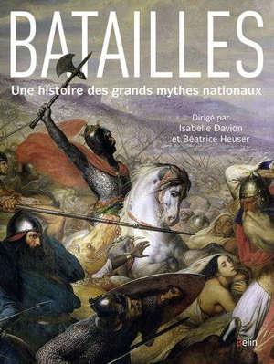 Batailles : une histoire de grands mythes nationaux