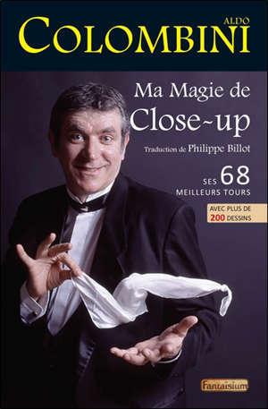 Ma magie de close-up : ses 60 meilleurs tours