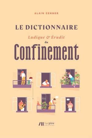 Dictionnaire ludique & érudit du confinement