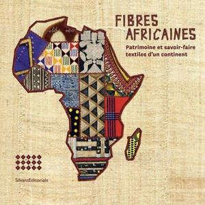 Fibres africaines : patrimoine et savoir-faire textiles d'un continent