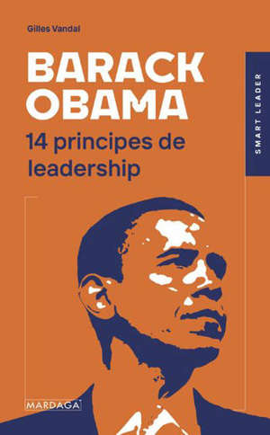 Barack Obama : 14 principes de leadership