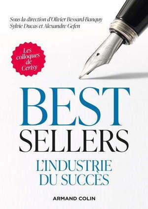 Best-sellers : l'industrie du succès : colloque de Cerisy, juillet 2018
