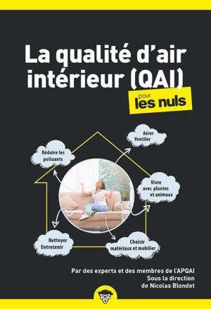 La qualité d'air intérieur (QAI) pour les nuls
