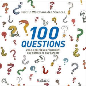 100 questions : des scientifiques répondent aux enfants et aux parents