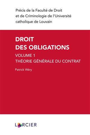 Droit des obligations. Volume 1, Théorie générale du contrat