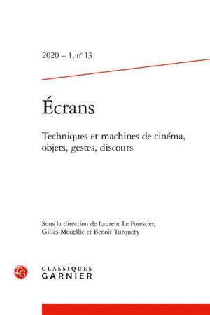 Revue Ecrans. n° 13, Techniques et machines de cinéma, objets, gestes, discours