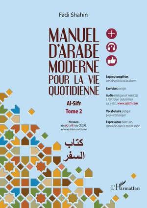 Manuel d'arabe moderne pour la vie quotidienne : niveaux de A2 à B1 du CECRL, niveau intermédiaire