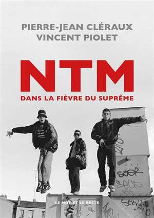 NTM : dans la fièvre du Suprême