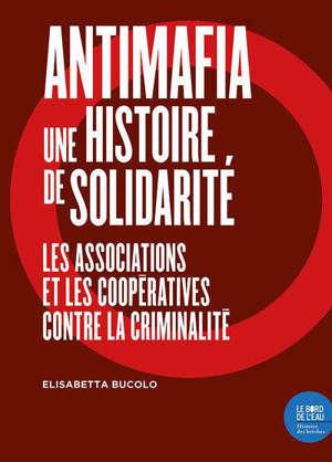 Antimafia, une histoire de solidarité : les associations et les coopératives contre la criminalité