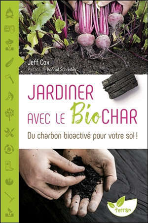Jardiner avec le biochar : du charbon bioactivé pour votre sol !
