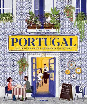 Portugal : balades gourmandes, recettes et art de vivre