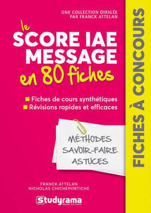 Le Score IAE Message en 80 fiches : méthodes, savoir-faire, astuces