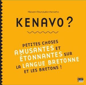 Kenavo ? : petites choses amusantes et étonnantes sur la langue bretonne et les Bretons !