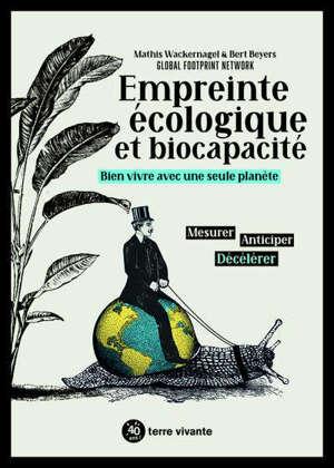 Empreinte écologique et biocapacité : bien vivre avec une seule planète : mesurer, anticiper, décélérer