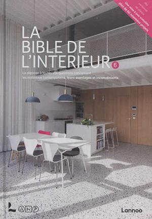 La bible de l'intérieur : la réponse à toutes vos questions sur les matériaux contemporains, leurs avantages et inconvénients