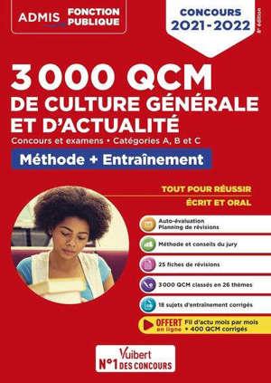 3.000 QCM de culture générale et d'actualité : concours et examens, catégories B et C : méthode + entraînement, concours 2021-2022