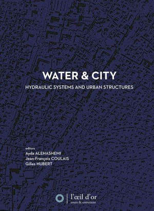 Water & city : hydraulic systems and urban structures