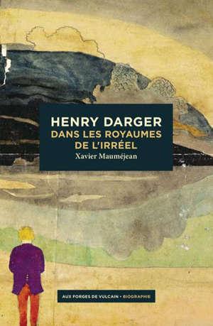 Henry Darger : dans les royaumes de l'irréel
